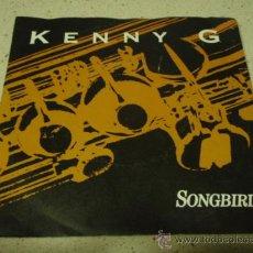 Discos de vinilo: KENNY G ( SONGBIRD - MIDNIGHT MOTION ) ENGLAND-1986 SINGLE45 ARISTA. Lote 12256683