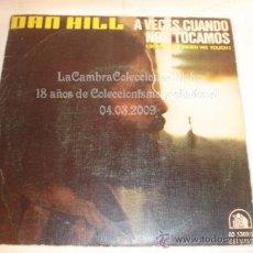 Discos de vinilo: DISCO SINGLE DAN HILL, AÑO 1978.. Lote 12271540