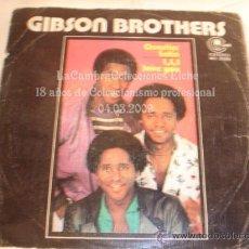Discos de vinilo: DISCO SINGLE GIBSON BROTHERS, AÑO 1981.. Lote 12271608