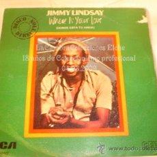 Discos de vinilo: DISCO SINGLE JIMMY LINDSAY - WHERE IS YOUR LOVE, AÑO 1980.. Lote 12275568