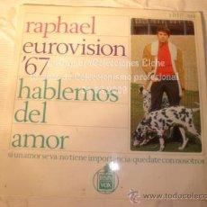 Discos de vinilo: DISCO SINGLE RAPHAEL EUROVISION 67, HABLEMOS DEL AMOR, AÑO 1967.. Lote 12284170