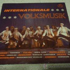 Discos de vinilo: INTERNATIONALE VOLKSMUSIK (SPAIN: FANDANGO - ITALY: SANTA LUCIA - ISRAEL: HANT D'AMOUR - YUGOSLAVIA:. Lote 12295684
