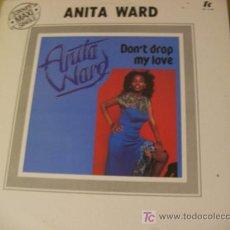 Dischi in vinile: ANITA WARD ( DON'T D ROP MY LOVE ) MAXI SINGLE FRANCIA 1979. Lote 13703670