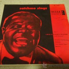 Discos de vinilo: LOUIS ARMSTRONG WITH ORCHESTRA 'SATCHMO SINGS' PART 1 (SOMEDAY YOU'LL BE SORRY - SINCERELY -. Lote 12329489