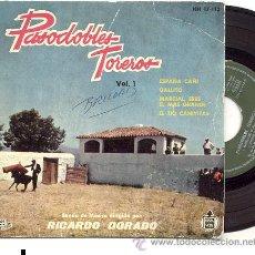Discos de vinilo: EP 45 RPM / RICARDO DORADO / PASODOBLES TOREROS // EDITADO POR HISPAVOX . Lote 12332856
