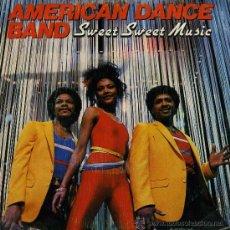Discos de vinilo: AMERICAN DANCE BAND - SWEET SWEET MUSIC. Lote 12420813