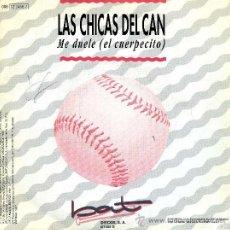 Dischi in vinile: LAS CHICAS DEL CAN - ME DUELE (EL CUERPECITO). Lote 12421171