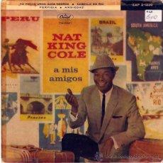 Discos de vinilo: NAT KING COLE, A MIS AMIGOS.ANSIEDAD,VENDO OJOS NEGROS,PERFIDIA,CABOCLO DO RIO,CAPITOL RECORDS 1960. Lote 26633433