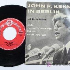 Discos de vinilo: JOHN F. KENNEDY IN BERLIN. SINGLE DISCURSO 23-6-1963. ICH BIN EIN BERLINER.. Lote 13461117