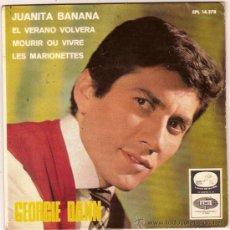 Discos de vinilo: EPL 14278 GEORGIE DANN JUANITA BANANA EL VERANO VOLVERA LES MARIONETTES LA VOZ DE SU AMO. Lote 12468264