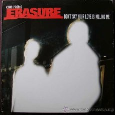 Discos de vinilo: ERASURE - DON´T SAY YOUR LOVE IS KILLING ME - MAXISINGLE PROMO . Lote 17637431