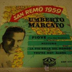 Discos de vinilo: UMBERTO MARCATO 'SAN REMO 1959' (PIOVE - NESSUNO - LA PIU BELLA DEL MONDO - YOU'RE NOT ALONE) . Lote 12521758