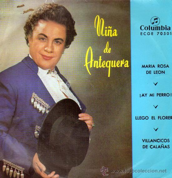NIÑA DE ANTEQUERA . MARIA ROSA DE LEON . AY MI PERRO . LLEGO EL FLORERO . VILLANCICOS DE CALAÑAS (Música - Discos de Vinilo - EPs - Flamenco, Canción española y Cuplé)