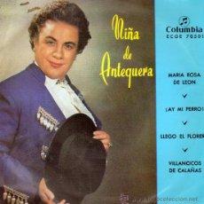 Discos de vinilo: NIÑA DE ANTEQUERA . MARIA ROSA DE LEON . AY MI PERRO . LLEGO EL FLORERO . VILLANCICOS DE CALAÑAS. Lote 12526304