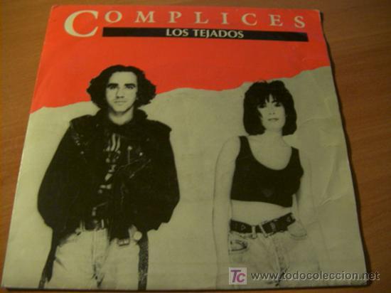 COMPLICES ( LOS TEJADOS ) 45 RPM 1990 ESPAÑA (Música - Discos - Singles Vinilo - Grupos Españoles de los 70 y 80)