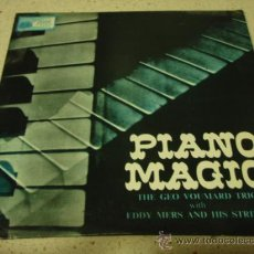 Discos de vinilo: THE GEO VOUMARD TRIO WITH EDDY MERS & HIS STRINGS 'PIANO MAGIC' (OVER YOU - NUAGES - UNDECIDED -. Lote 12533964