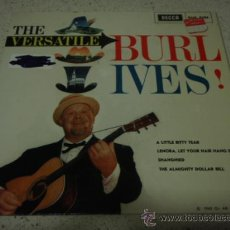 Discos de vinilo: BURL IVES WITH THE ANITA KERR SINGERS & ORCHESTRA (A LITTLE BITTY TEAR - THE ALMIGHTY DOLLAR BILL -. Lote 12534624