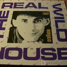 Discos de vinilo: RAUL ORELLANA ( THE REAL WILD HOUSE ) MAXI SINGLE 45 RPM (0). Lote 12560297