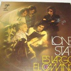 Discos de vinilo: LONE STAR - ES LARGO EL CAMINO - EKIPO 1972 - !!. Lote 12560627