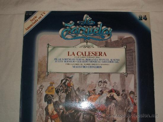 LP ZARZUELA - LA CALESERA (Música - Discos - LP Vinilo - Clásica, Ópera, Zarzuela y Marchas)