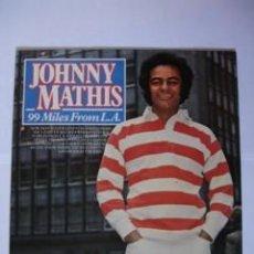 Discos de vinilo: JOHNNY MATHIS - (LP) 99 MILES FROM L.A.. Lote 12657381