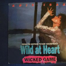 Discos de vinilo: KRIS ISAK - FROM THE MOTION PICTURE SOUNTRACK WILD AT HEART. WICKED GAME - MAXISINGLE 1991. Lote 12696837