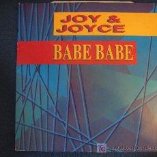 Discos de vinilo: JOY & JOYCE - BABE BABE (3 VERSIONES) - MAXISINGLE 1991. Lote 12696878
