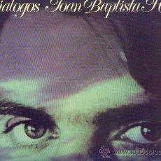 Discos de vinilo: JOAN BAPTISTA HUMET LP DIALOGOS PORTADA DOBLE CON LETRA DE CANCI ONES 1975 VER FOTO ADICIONAL. Lote 12748819