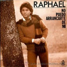 Dischi in vinile: RAPHAEL. NO PUEDO ARRANCARTE DE MI. Lote 25361293