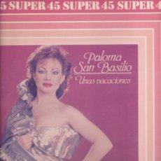 Discos de vinilo: 60) DISCO MAXISINGLE SUPER 45 DE VINILO DE PALOMA SAN BASILIO, UNAS VACACIONES: FIESTA DEL INTERIOR . Lote 24773182