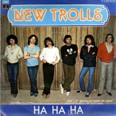 Discos de vinilo: SINGLE - NEW TROLLS - HA HA HA. Lote 12859042