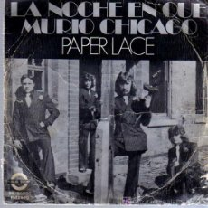 Discos de vinilo: SINGLE - PAPER LACE - LA NOCHE QUE MURIÓ CHICAGO. Lote 12859065