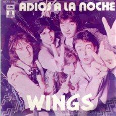 Discos de vinilo: SINGLE - WINGS - ADIOS A LA NOCHE / GOODNIGHT TONIGHT. Lote 22292314