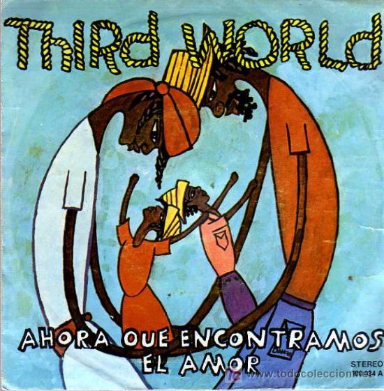 SINGLE - THIRD WORLD - AHORA QUE ENCONTRAMOS EL AMOR (Música - Discos - Singles Vinilo - Reggae - Ska)