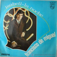 Discos de vinilo: FRANCISCO DE MIGUEL - ISABELL - SINGLE PHILIPS 1967. Lote 12864801