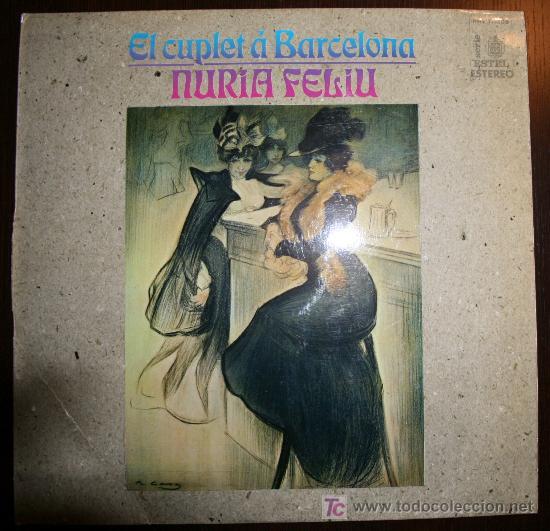 LP - NURIA FELIU - EL CUPLET A BARCELONA (Música - Discos - LP Vinilo - Flamenco, Canción española y Cuplé)