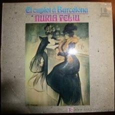 Discos de vinilo: LP - NURIA FELIU - EL CUPLET A BARCELONA. Lote 20846931