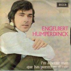 Discos de vinilo: ENGELBERT HUMPERDINCK-I´M A BETTER MAN + QUE HAS PUESTO EN EL CAFE SINGLE VINILO 1969 SPAIN. Lote 12882810
