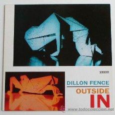 Discos de vinilo: DILLON FENCE - OUTSIDE IN (LP). Lote 26906050