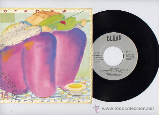 OSKORRI. MUSICA FOLK VASCA. 45 RPM. PROMOCIONAL. MOZKORRI+ITSASOTIK HILARGICA.. ELKAR 1987 (Música - Discos - Singles Vinilo - Grupos Españoles de los 70 y 80)