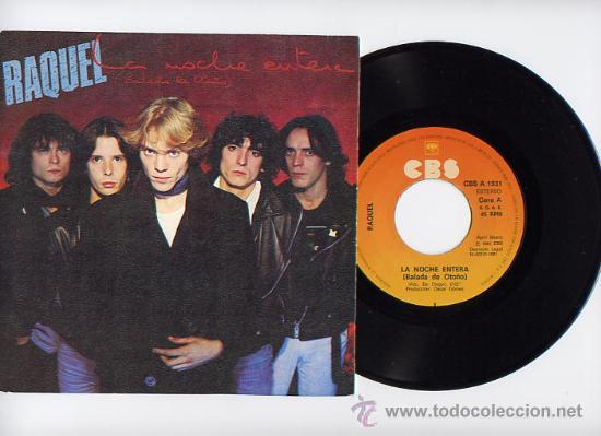 RAQUEL. MOVIDA . 45 RPM. LA NOCHE ENTERA+EL FUTURO ES HOY. CBS AÑO 1987 (Música - Discos - Singles Vinilo - Grupos Españoles de los 70 y 80)
