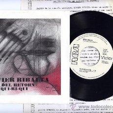 Discos de vinilo: XAVIER RIBALTA.45 RPM. PROMOCIONAL. CANT DEL RETORN+QUIC-QUI-RI-QUI. RCA 1977. Lote 22758714