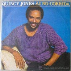 Discos de vinilo: QUINCY JONES - AI NO CORRIDA - SINGLE ESPAÑOL EXCELENTE ESTADO. Lote 12949276