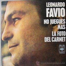 Discos de vinilo: LEONARDO FAVIO - NO JUEGUES MAS - SINGLE ESPAÑOL 1971. Lote 12962071