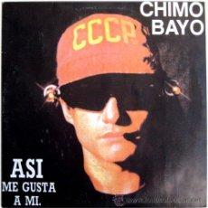 Discos de vinilo: CHIMO BAYO – ASÍ ME GUSTA A MÍ – MAXI SPAIN 1991 – RAYA RECORDS PI 31416. Lote 20906421