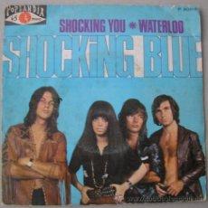Discos de vinilo: SHOCKING BLUE - SHOCKING YOU - SINGLE ESPAÑOL 1971. Lote 12967428
