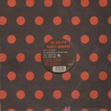 Discos de vinilo: DJ KALPA - PARTY GROOVE - MAXISINGLE. Lote 13016110