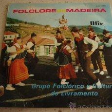 Discos de vinilo: GRUPO FOLCLÓRICO E CULTURAL DO LIVRAMENTO ' FOLCLORE DA MADEIRA ' ( MARCHA DO LIVRAMENTO - . Lote 13008522