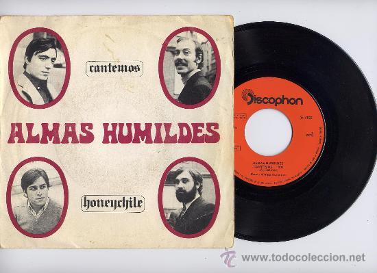 ALMAS HUMILDES. 45 RPM. CANTEMOS+HONEYCHILE. DISCOPHON AÑO 1970 (Música - Discos - Singles Vinilo - Grupos Españoles de los 70 y 80)