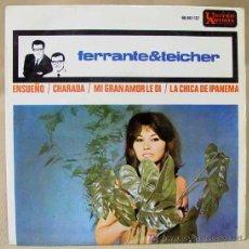 Discos de vinilo: SINGLE FERRANTE & TEICHER. CHICA DE IPANEMA, CHARADA, ENSUEÑO. HU 067 - 127, EDITADO POR UNITED ART. Lote 13956231